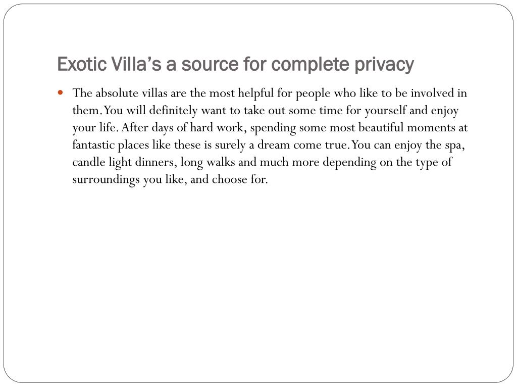 Exotic Villa's a source for complete privacy