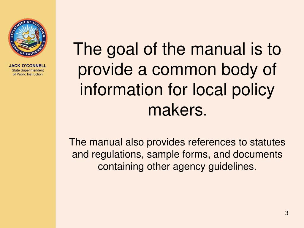 The goal of the manual is to provide a common body of information for local policy makers