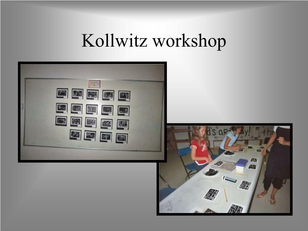 Kollwitz workshop