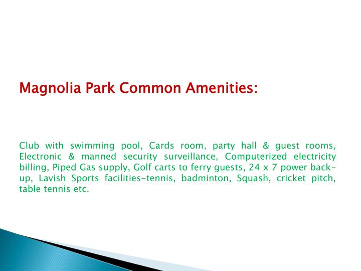 Magnolia Park Common Amenities: