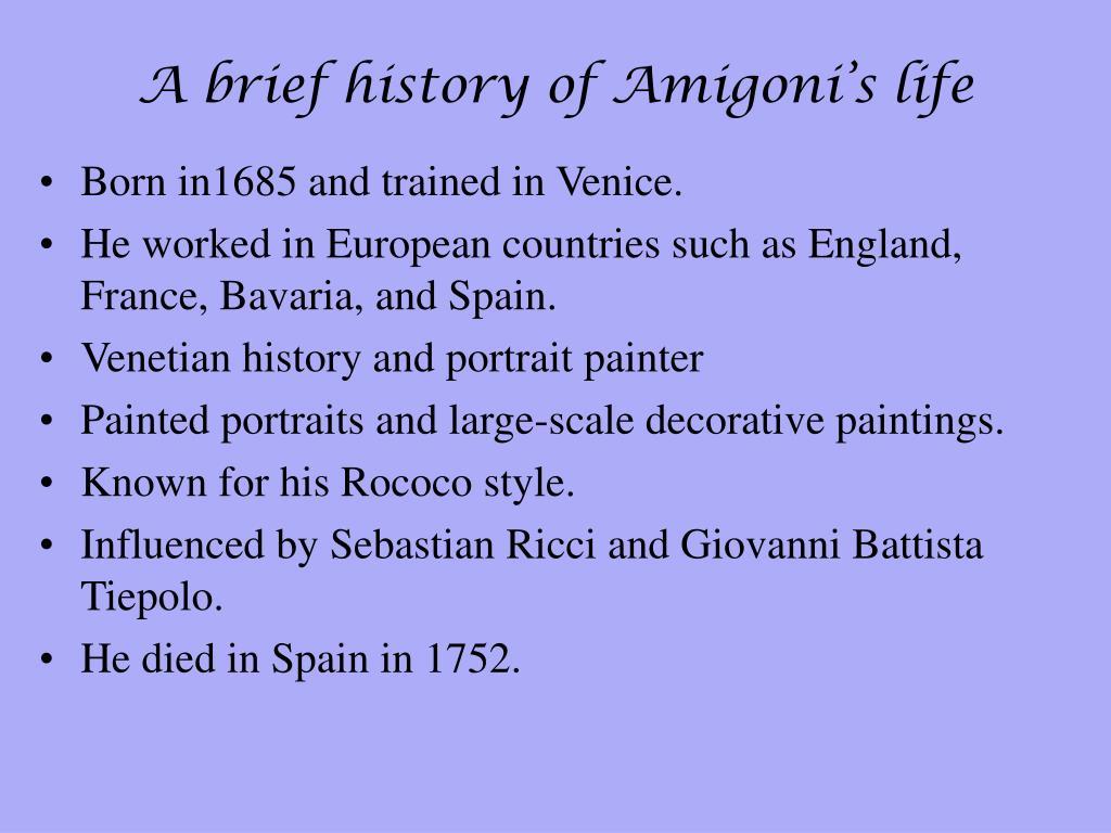 A brief history of Amigoni's life