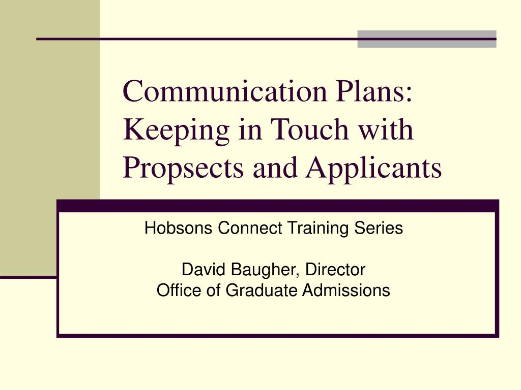 communication plans keeping in touch with propsects and applicants