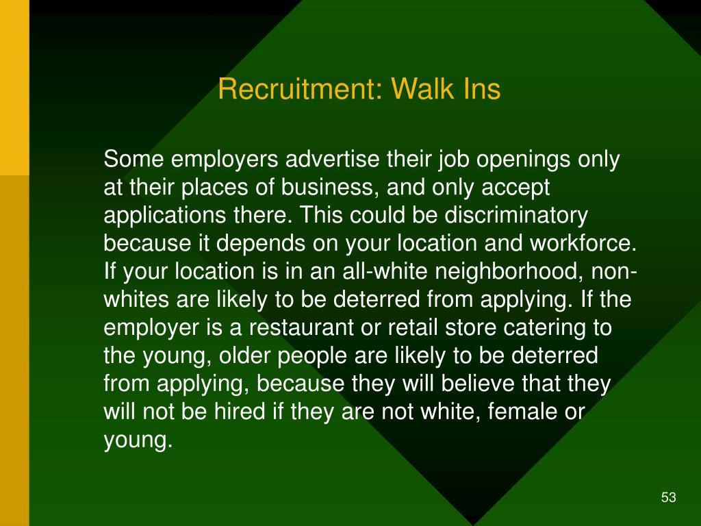 Recruitment: Walk Ins