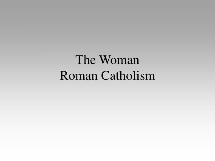 The woman roman catholism