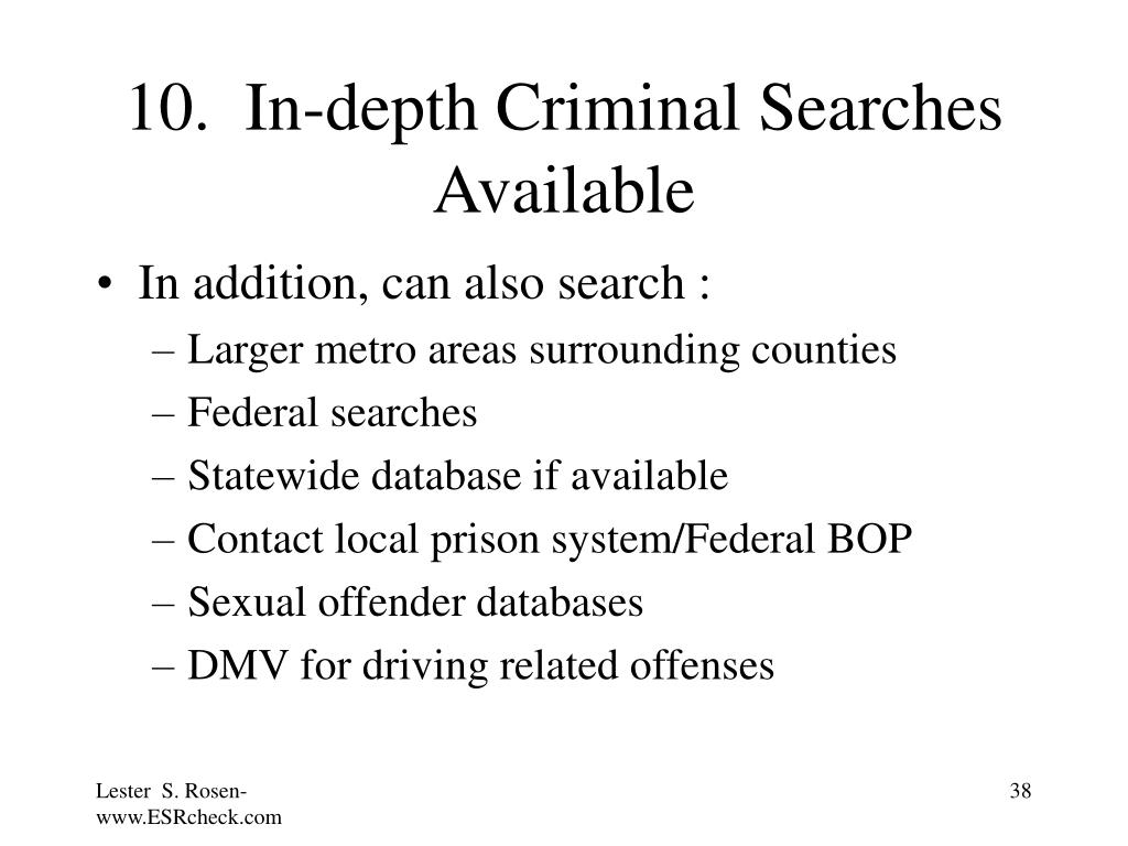 10.  In-depth Criminal Searches Available