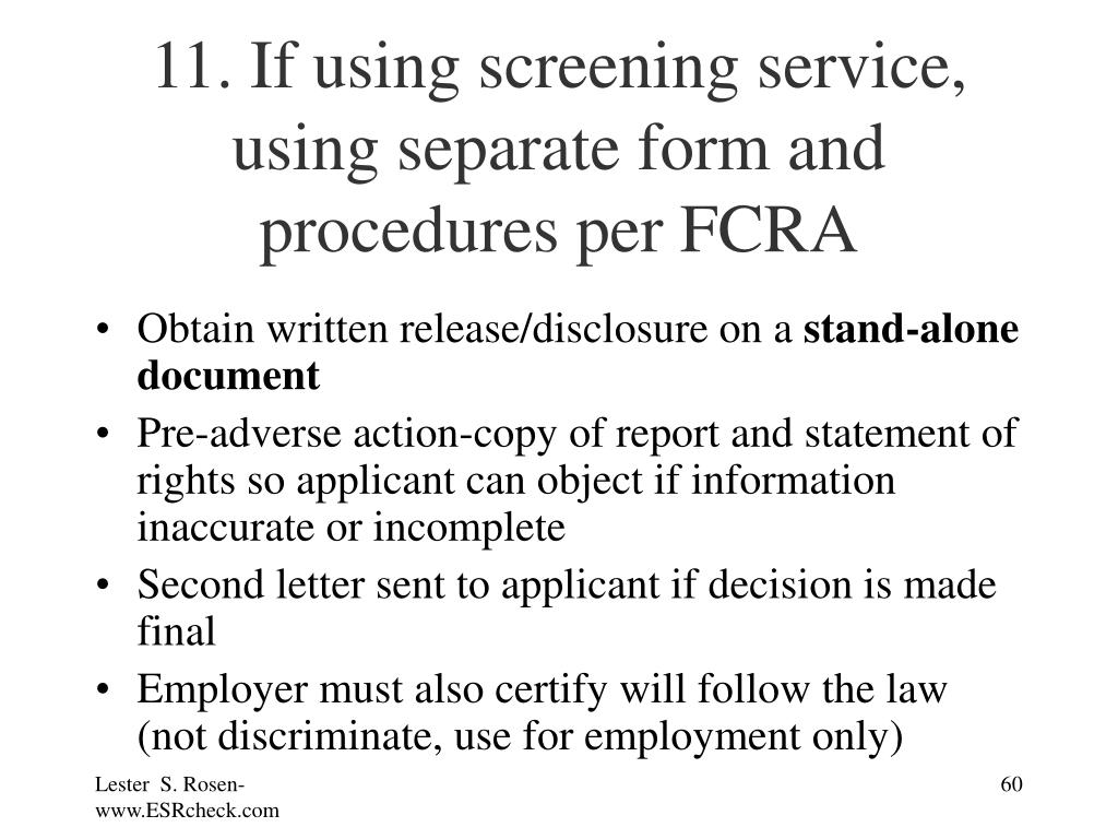11. If using screening service, using separate form and procedures per FCRA