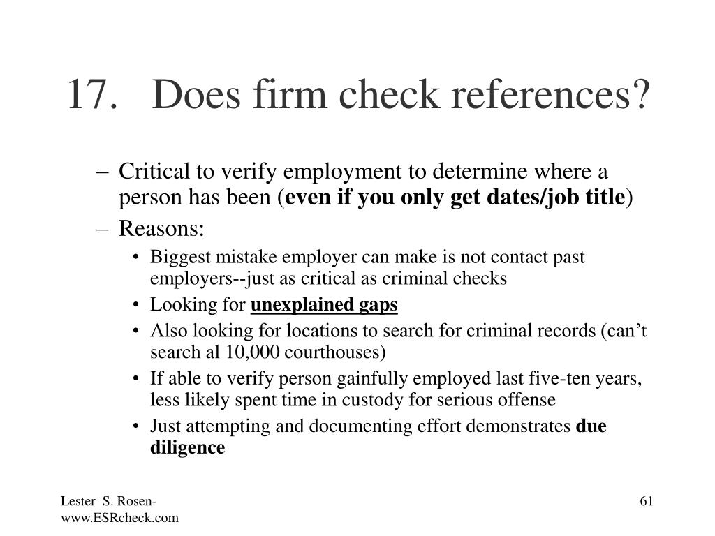 17.  Does firm check references?
