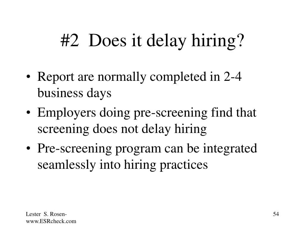 #2  Does it delay hiring?