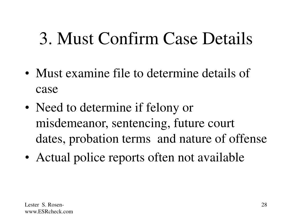 3. Must Confirm Case Details