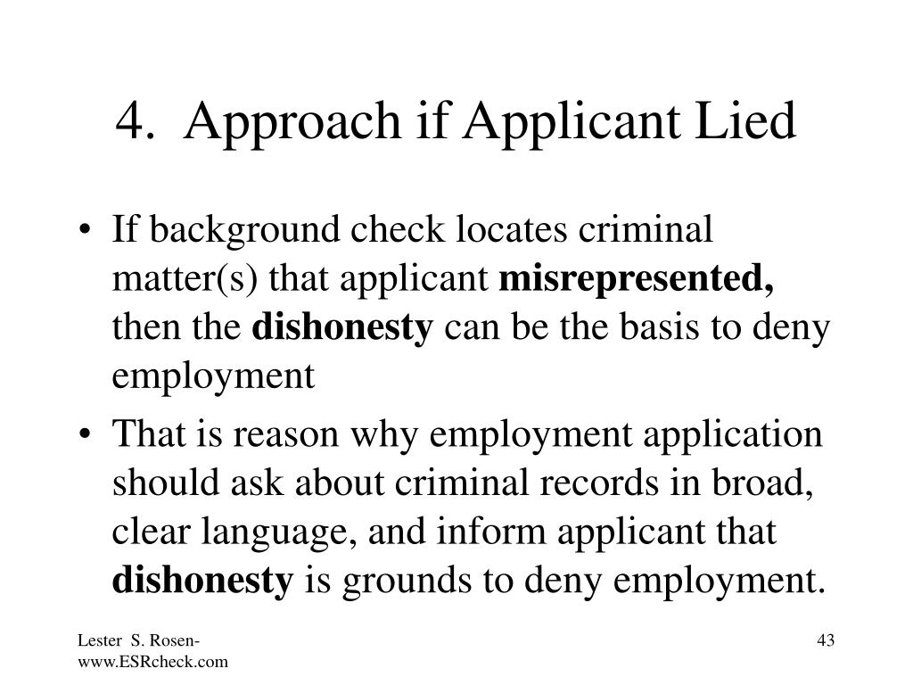 4.  Approach if Applicant Lied