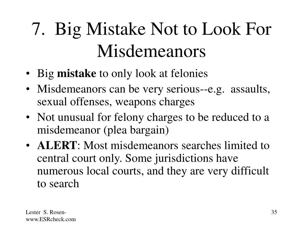 7.  Big Mistake Not to Look For Misdemeanors
