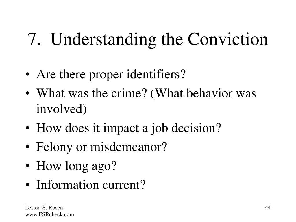 7.  Understanding the Conviction