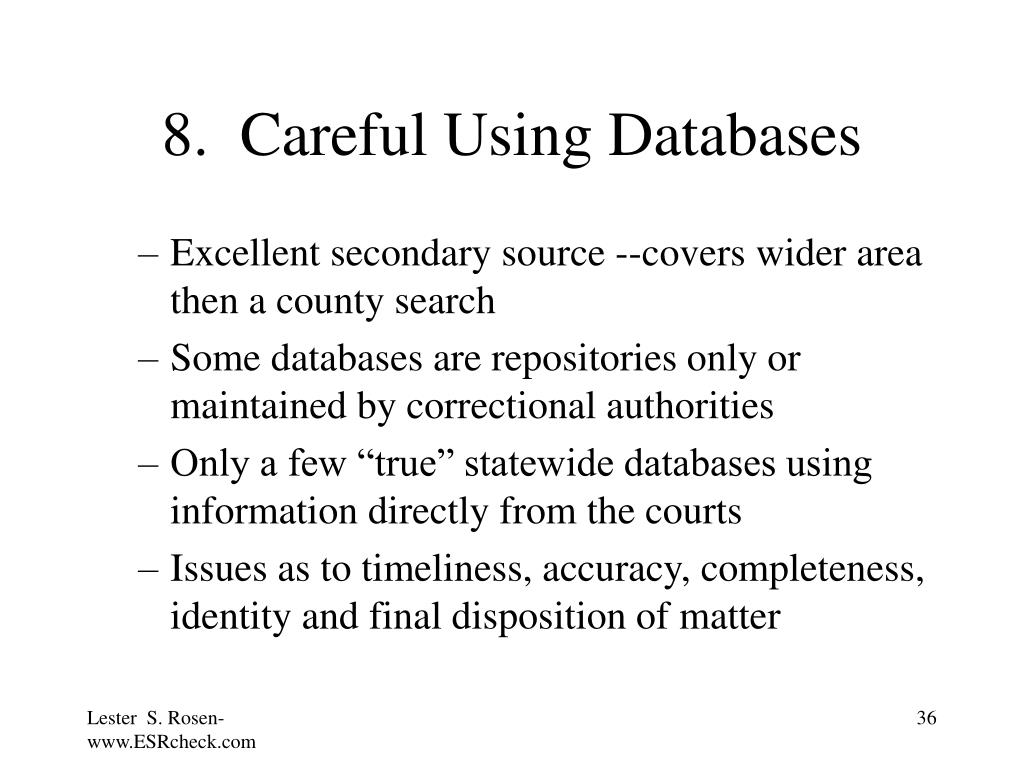 8.  Careful Using Databases