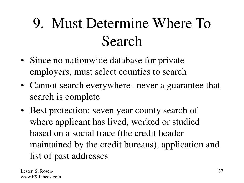 9.  Must Determine Where To Search