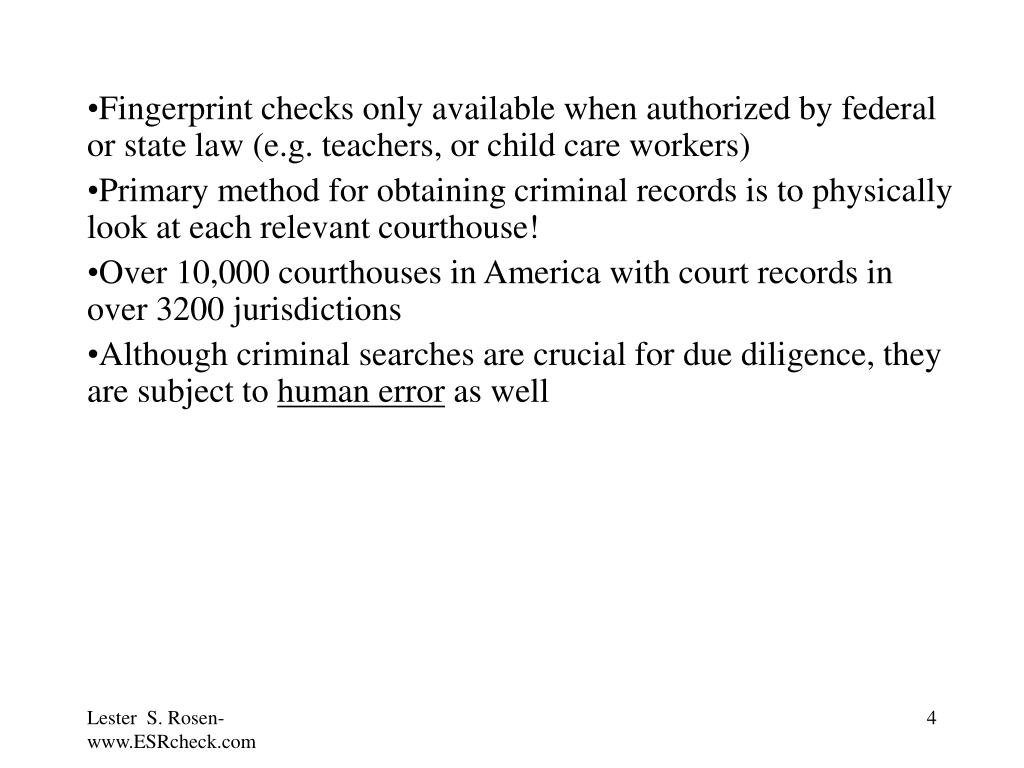 Fingerprint checks only available when authorized by federal or state law (e.g. teachers, or child care workers)