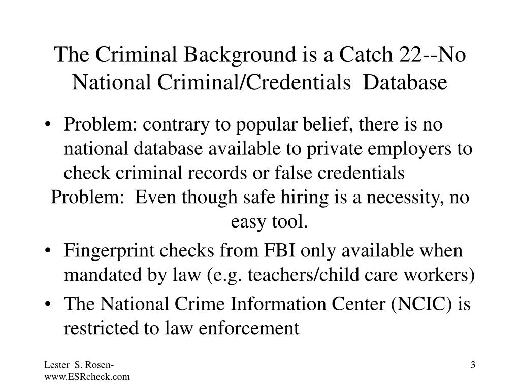 The Criminal Background is a Catch 22--No National Criminal/Credentials  Database