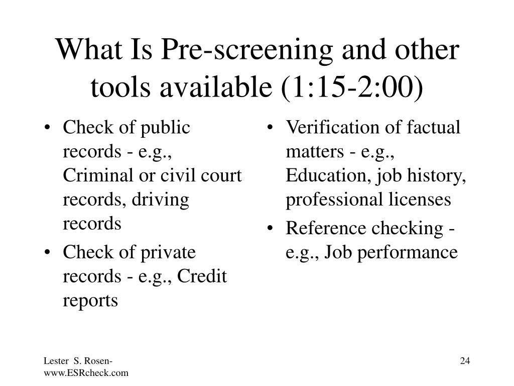 Check of public records - e.g., Criminal or civil court records, driving records