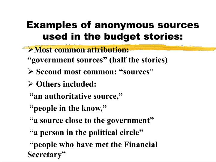 Examples of anonymous sources used in the budget stories l.jpg
