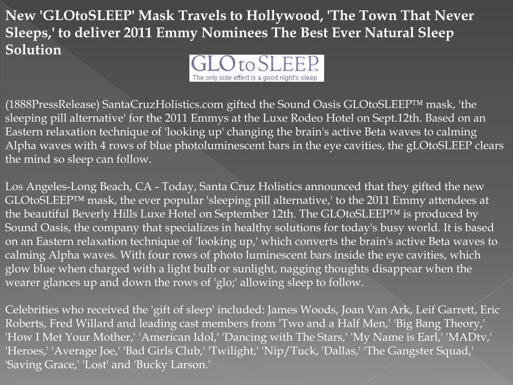 New 'GLOtoSLEEP' Mask Travels to Hollywood, 'The Town That Never Sleeps,' to deliver 2011 Emmy Nominees The Best Ever Natural Sleep Solution