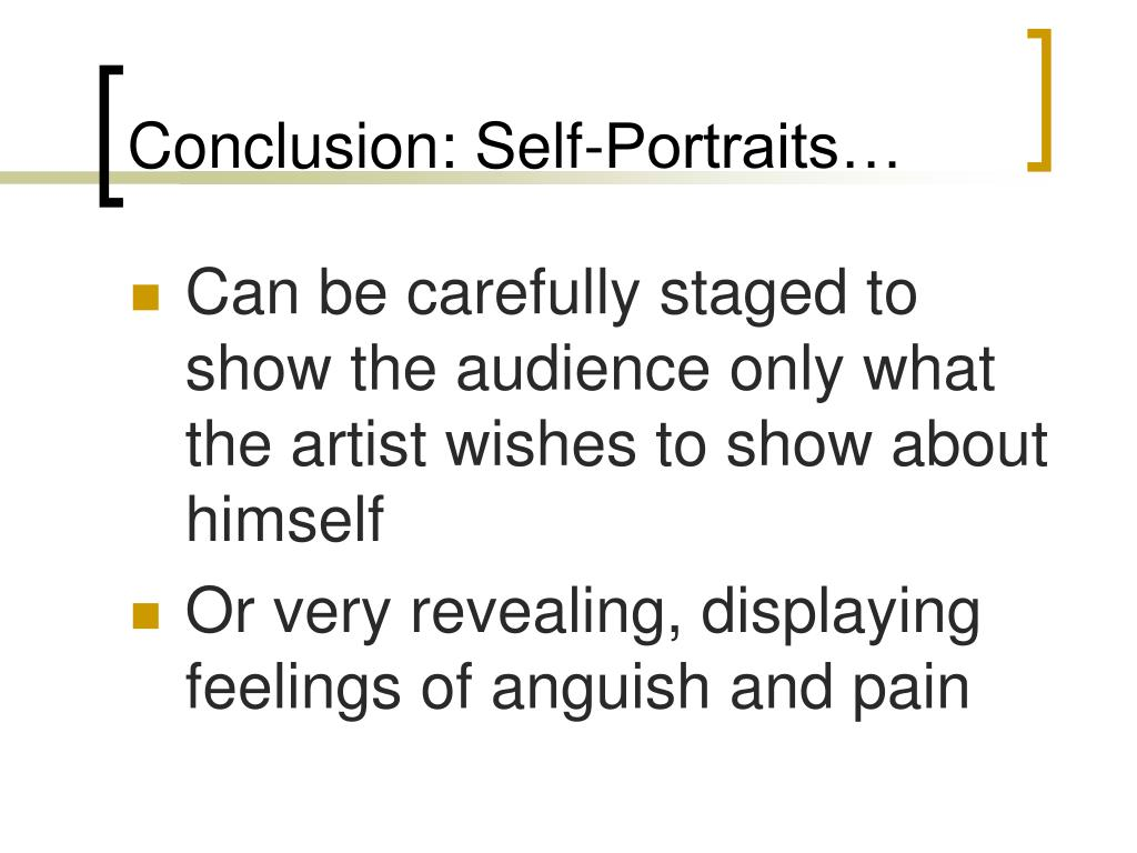Conclusion: Self-Portraits…