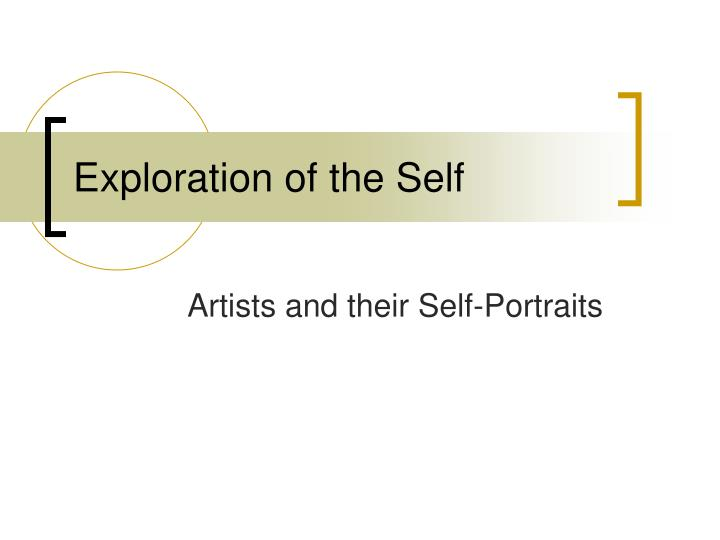 Exploration of the self
