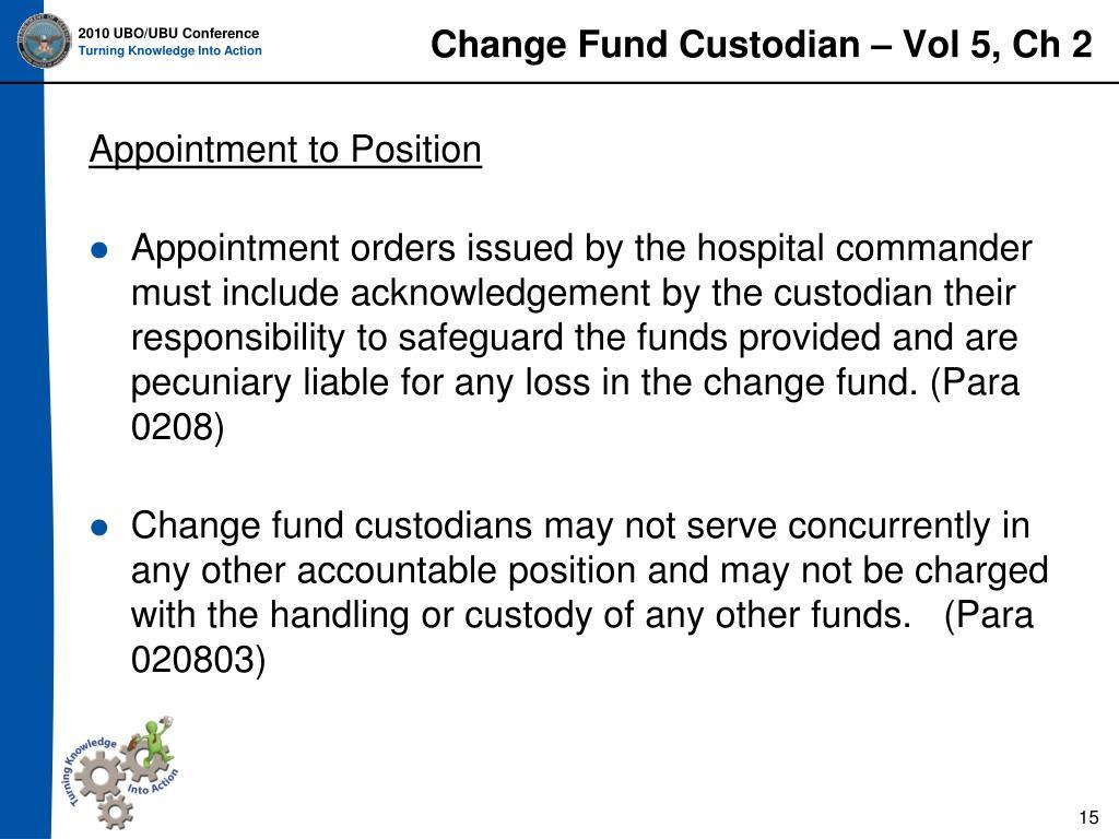 Change Fund Custodian – Vol 5, Ch 2