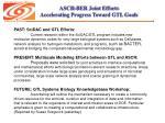 ascr ber joint efforts accelerating progress toward gtl goals