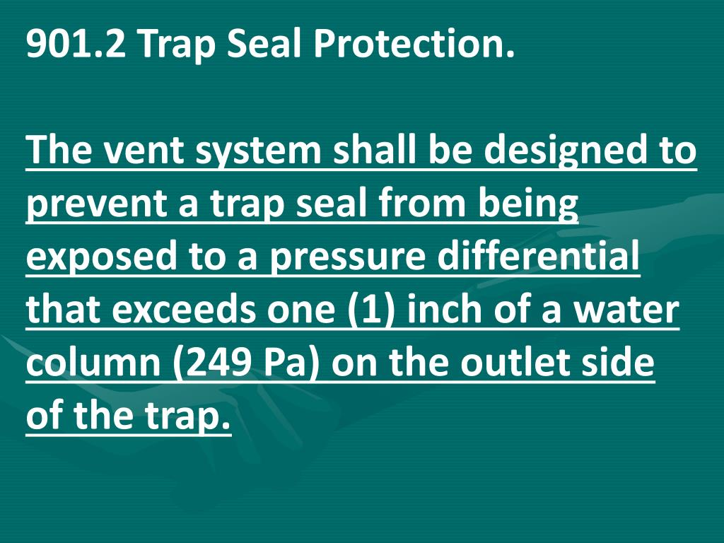 901.2 Trap Seal Protection.