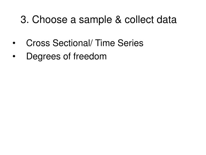 3. Choose a sample & collect data