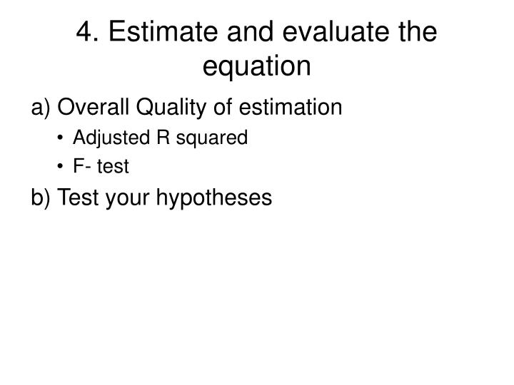 4. Estimate and evaluate the equation
