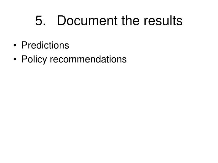 5.Document the results