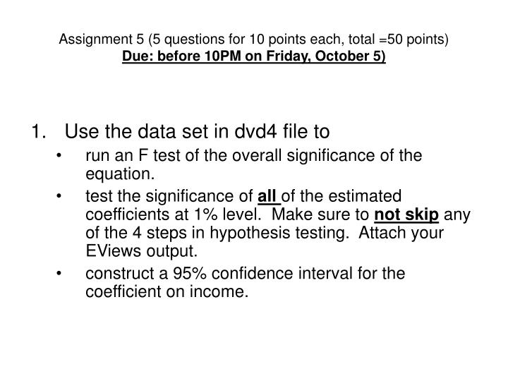 Assignment 5 (5 questions for 10 points each, total =50 points)