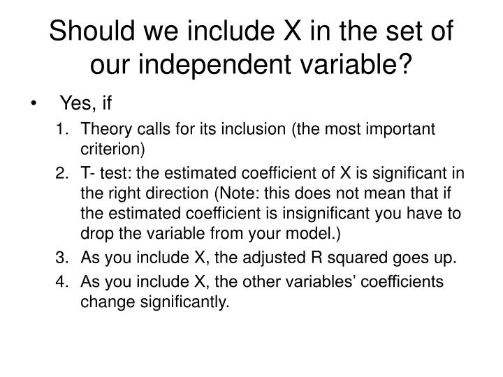 Should we include X in the set of our independent variable?