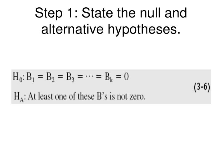 Step 1: State the null and alternative hypotheses.