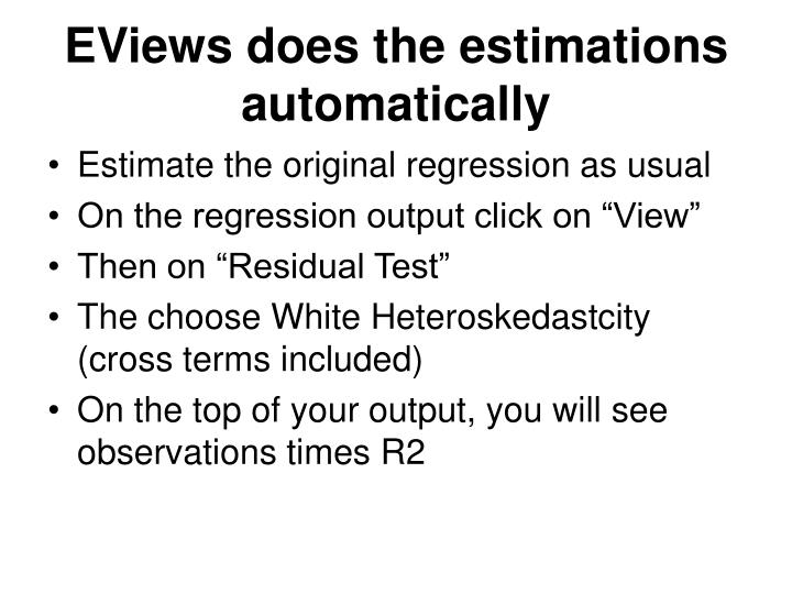 EViews does the estimations automatically