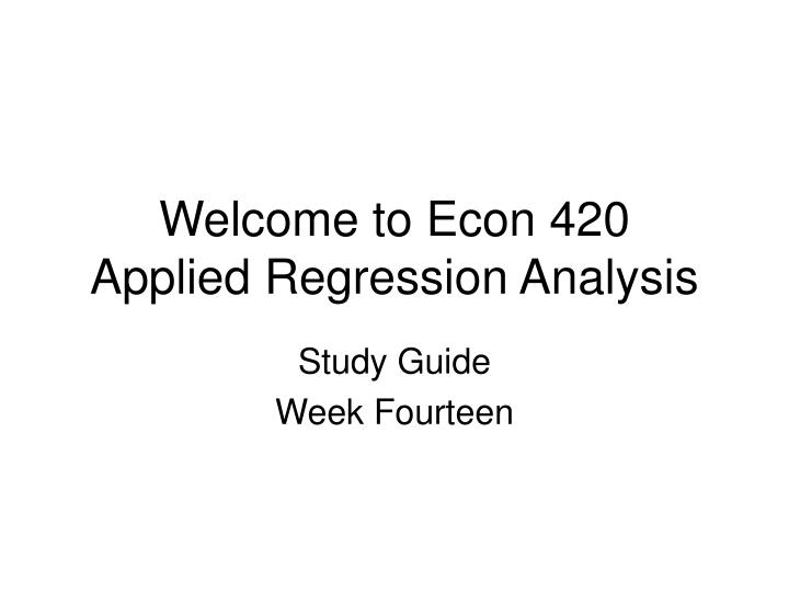 Welcome to Econ 420