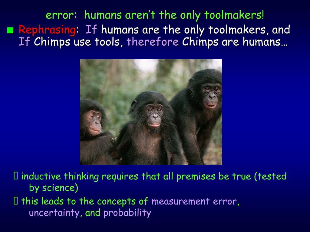 error:  humans aren't the only toolmakers!