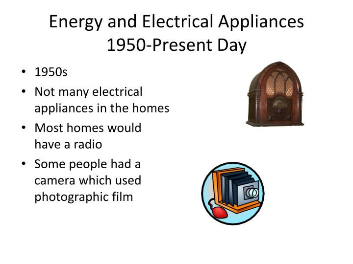 Energy and electrical appliances 1950 present day2