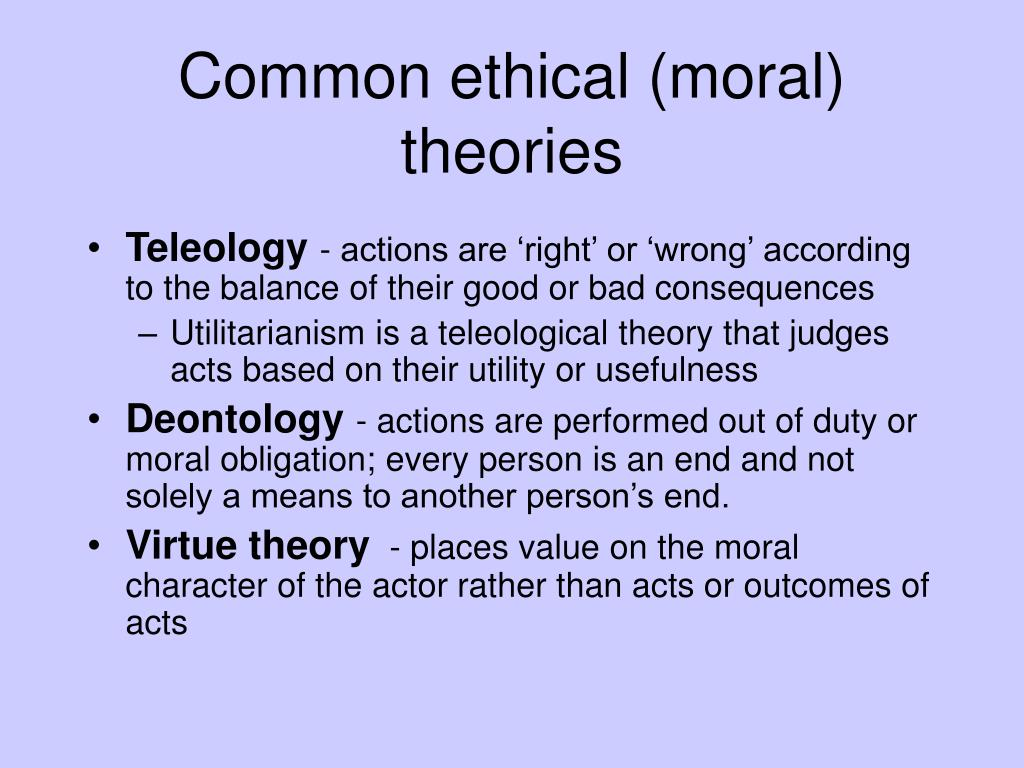Common ethical (moral) theories