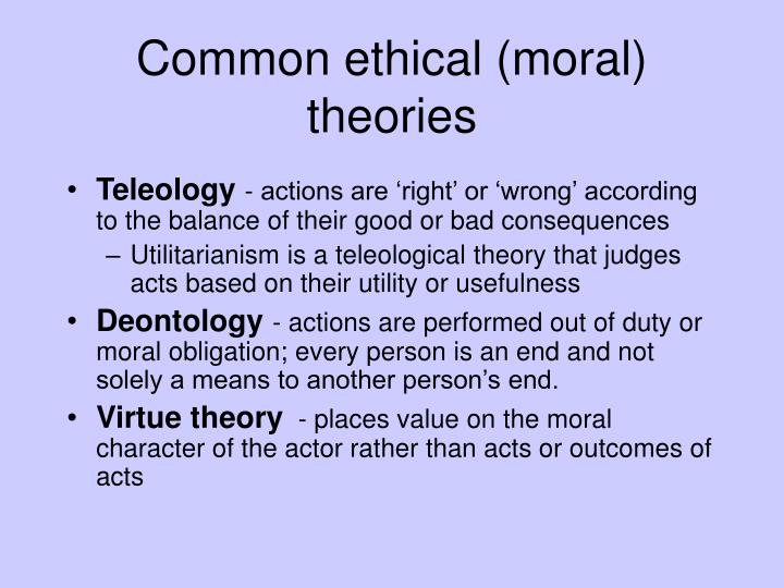 Common ethical moral theories