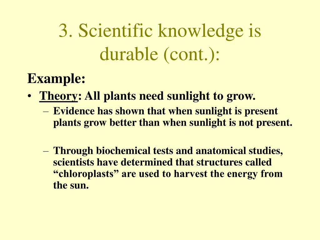 3. Scientific knowledge is durable (cont.):