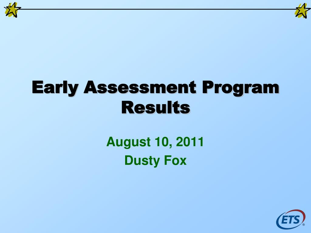 Early Assessment Program Results