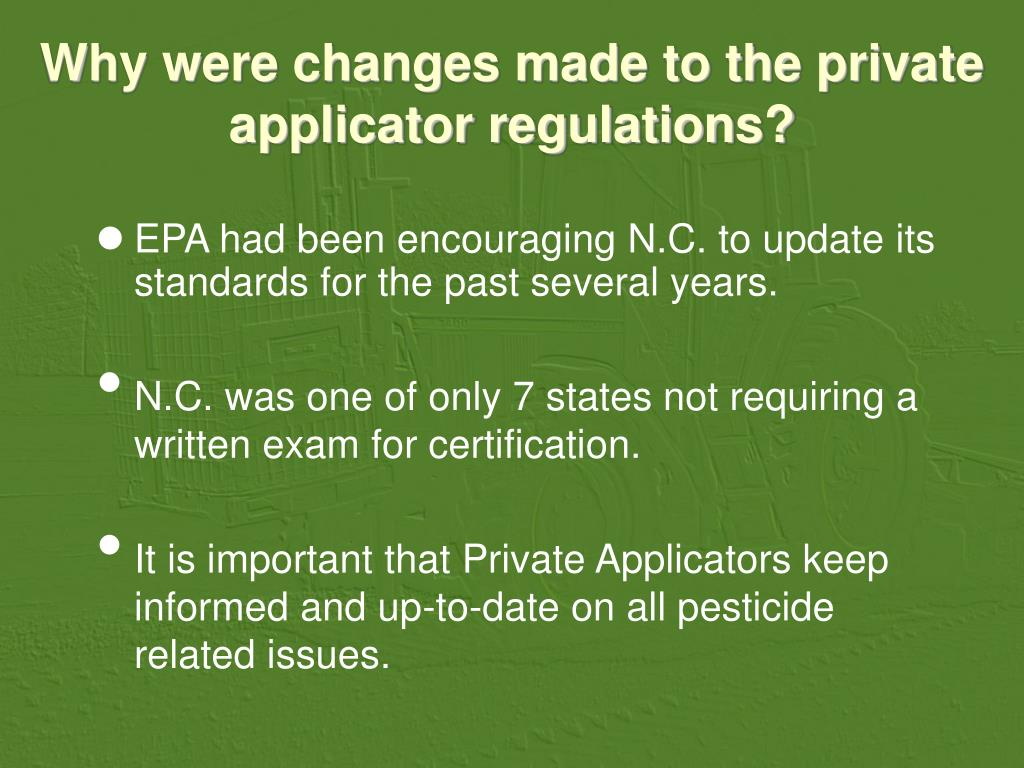 Why were changes made to the private applicator regulations?