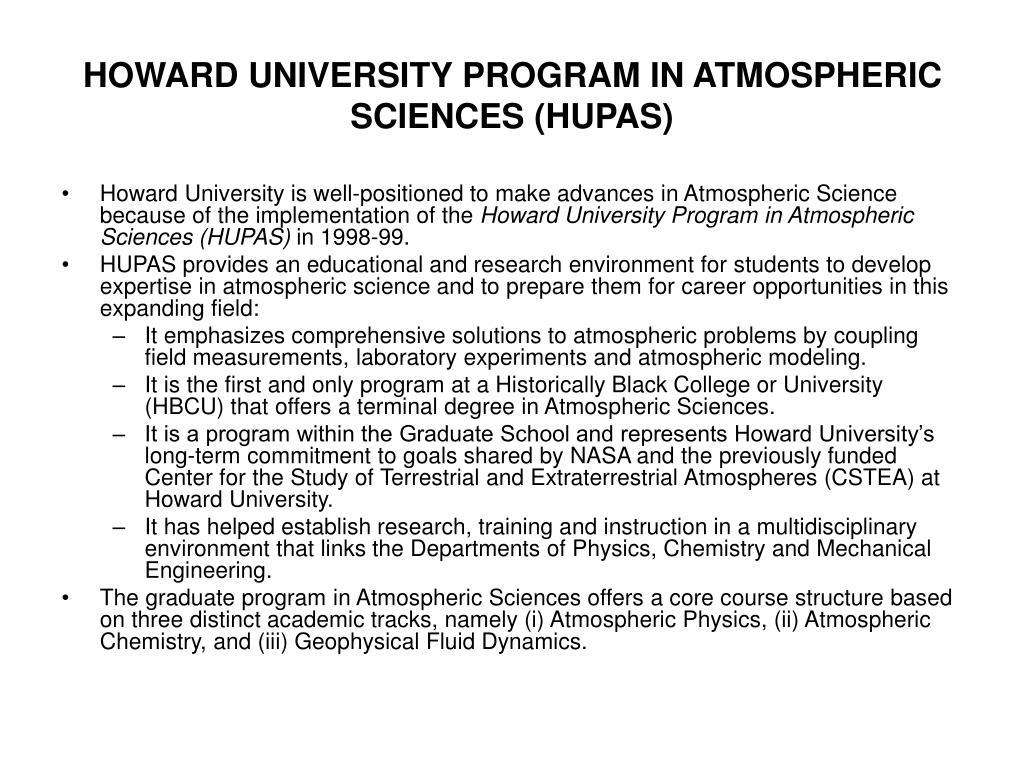 HOWARD UNIVERSITY PROGRAM IN ATMOSPHERIC SCIENCES (HUPAS)