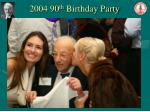2004 90 th birthday party52