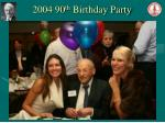 2004 90 th birthday party53