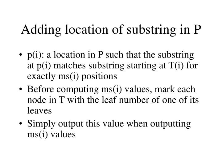 Adding location of substring in P