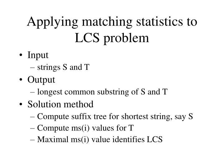 Applying matching statistics to LCS problem