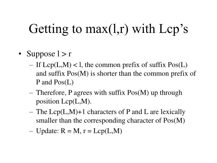 Getting to max(l,r) with Lcp's