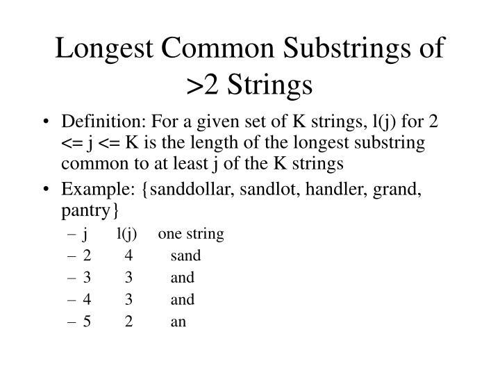 Longest Common Substrings of >2 Strings
